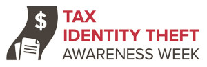 Tax Identity Theft Awareness Week