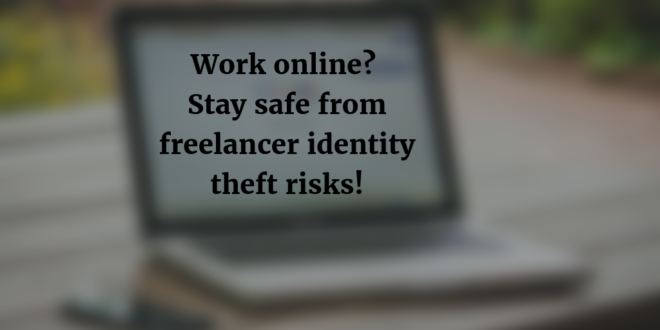 The Freelanceru0027s Full Guide To Online Identity Safety Elite Personal  Finance
